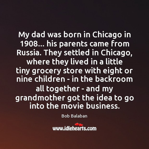 Image, My dad was born in Chicago in 1908… his parents came from Russia.