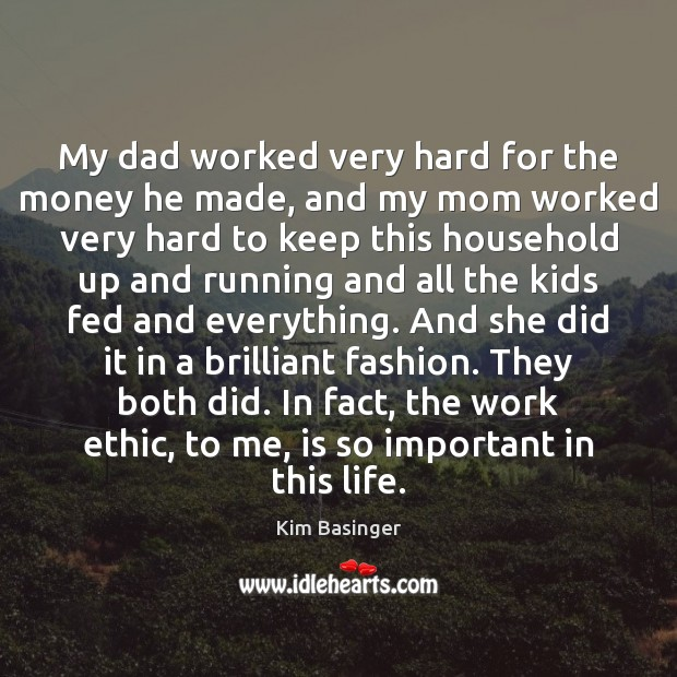 My dad worked very hard for the money he made, and my Image