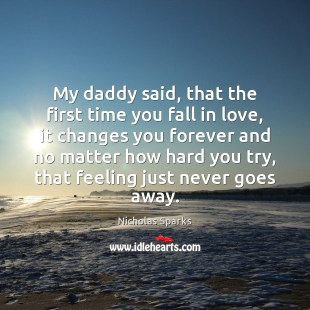 My daddy said, that the first time you fall in love, it Image
