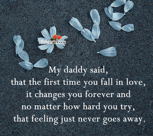My Daddy Said That The First Time You….