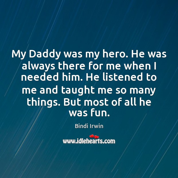 Image, My Daddy was my hero. He was always there for me when