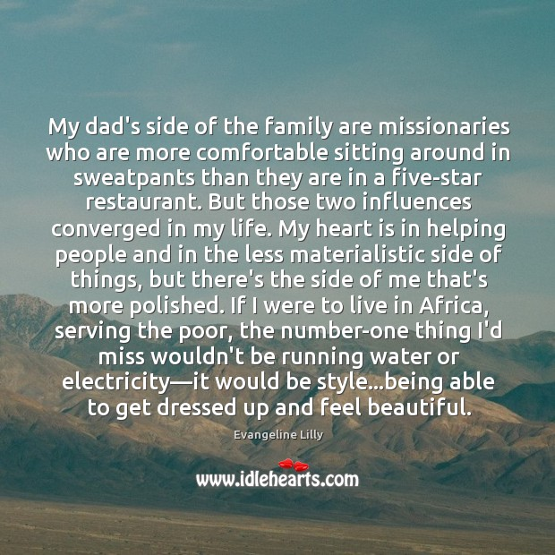 My dad's side of the family are missionaries who are more comfortable Image