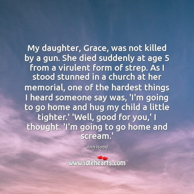 Image, My daughter, Grace, was not killed by a gun. She died suddenly