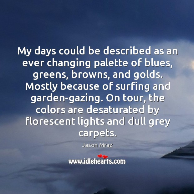 Image, My days could be described as an ever changing palette of blues,