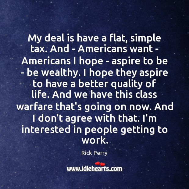 Image, My deal is have a flat, simple tax. And – Americans want