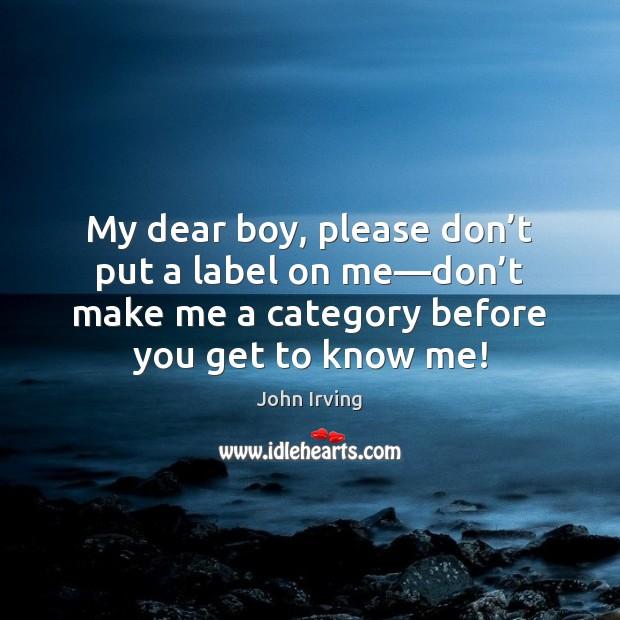 My dear boy, please don't put a label on me—don' Image