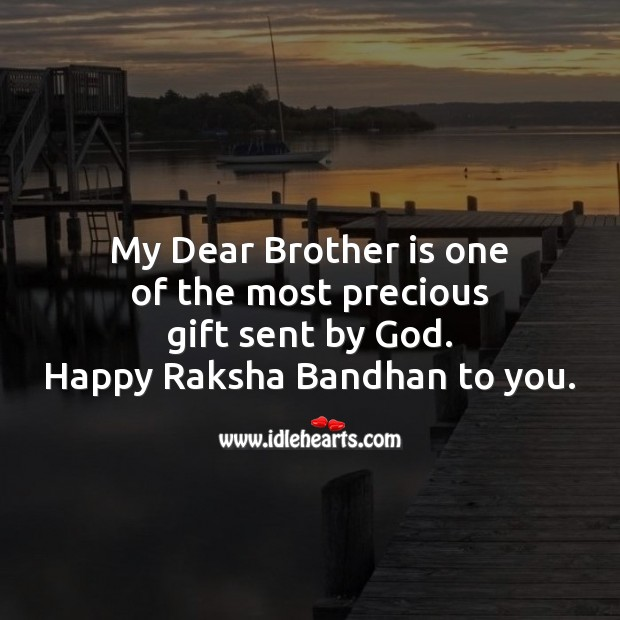 My dear brother is one of the most precious gift sent by God. Raksha Bandhan Quotes Image