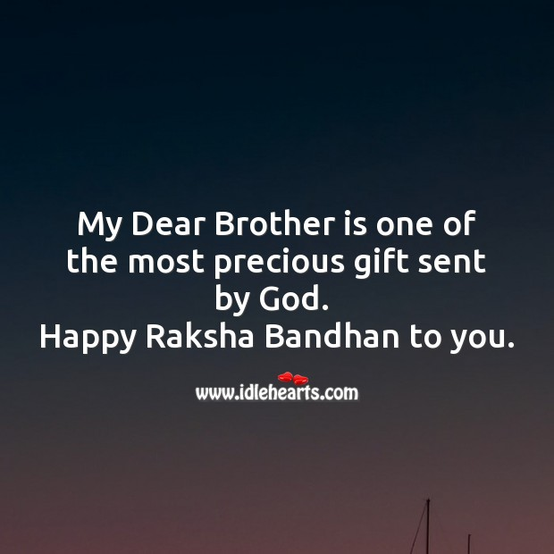 My dear brother is one of the most precious gift Raksha Bandhan Quotes Image