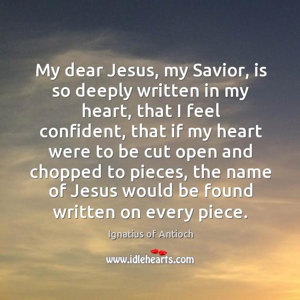 My dear Jesus, my Savior, is so deeply written in my heart, Image