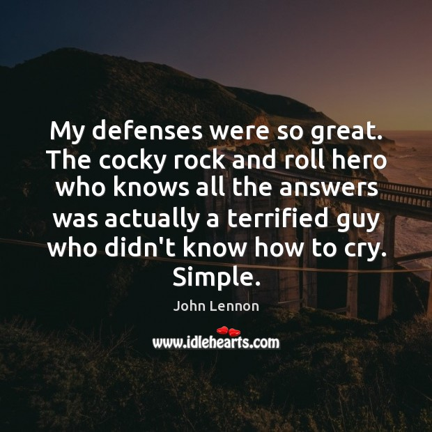 Image, My defenses were so great. The cocky rock and roll hero who