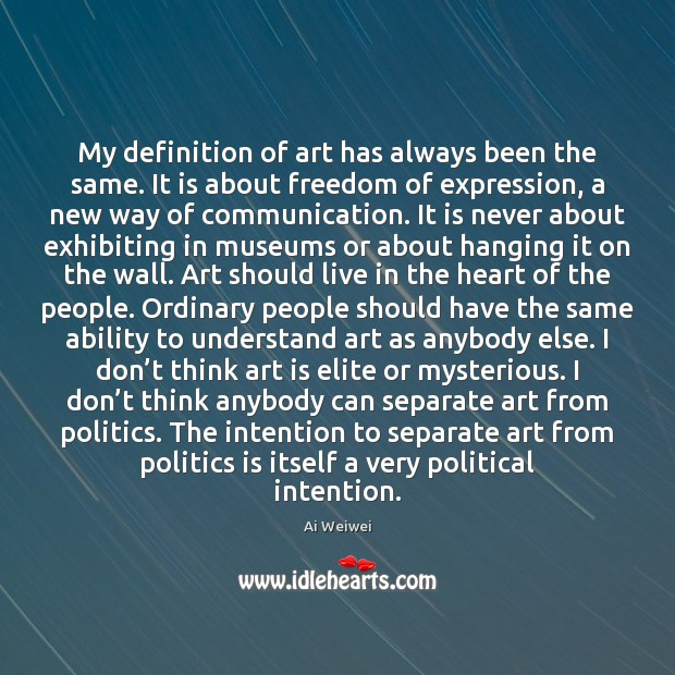 My definition of art has always been the same. It is about Image