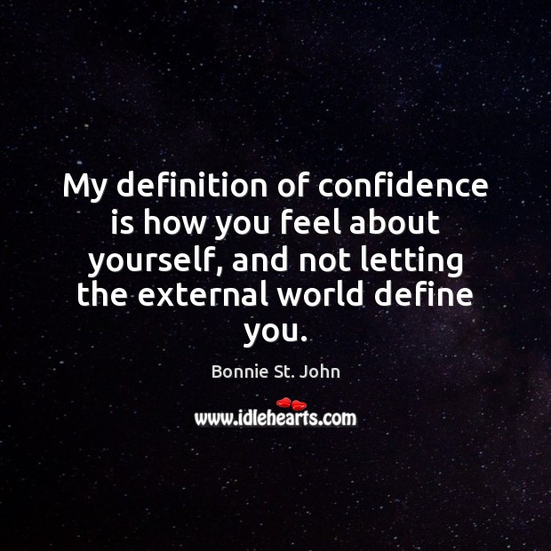 Image, My definition of confidence is how you feel about yourself, and not