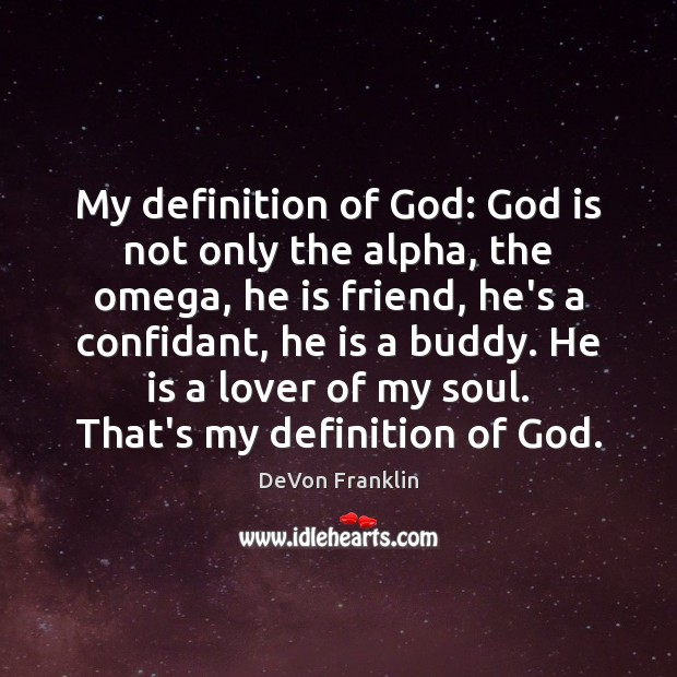 My definition of God: God is not only the alpha, the omega, Image