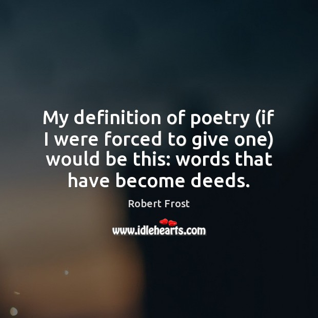Image, My definition of poetry (if I were forced to give one) would