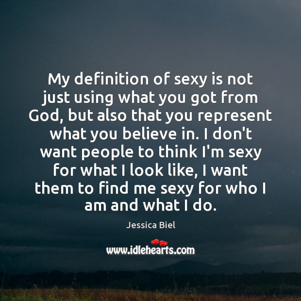 My definition of sexy is not just using what you got from Image