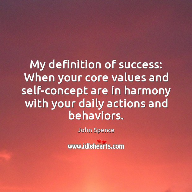 My definition of success: When your core values and self-concept are in Image
