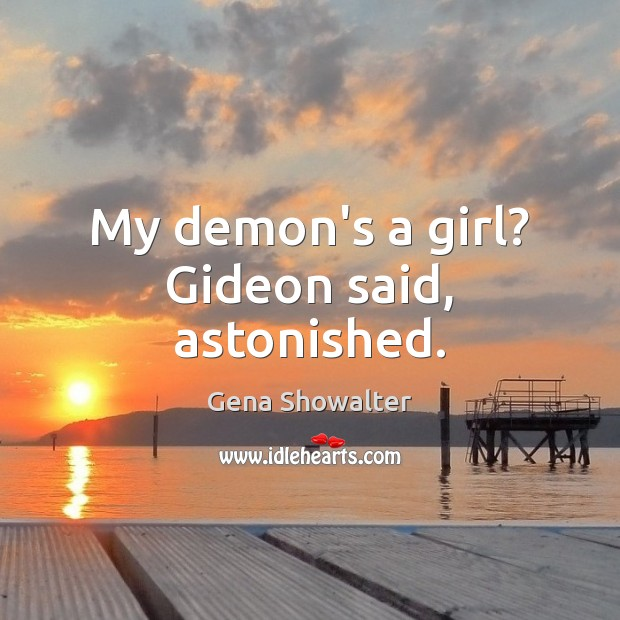 My demon's a girl? Gideon said, astonished. Image
