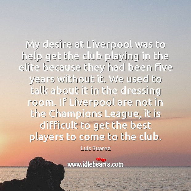 Image, My desire at Liverpool was to help get the club playing in
