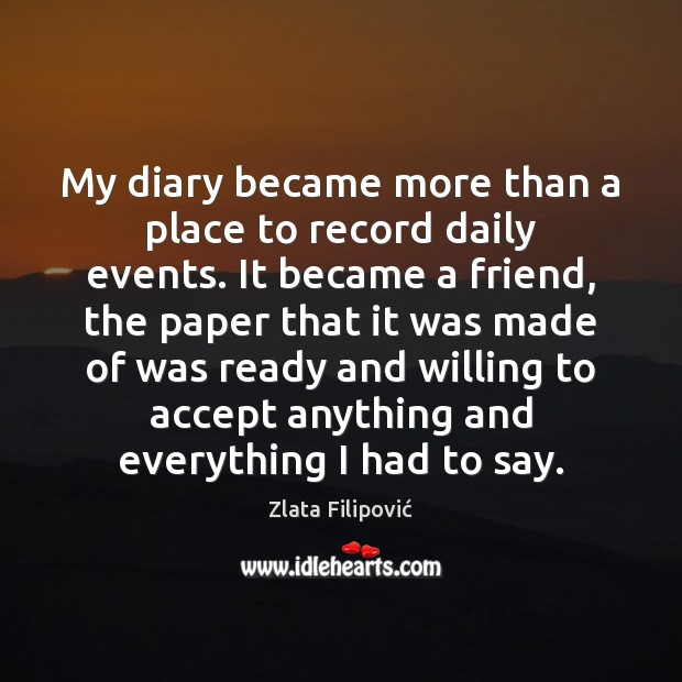 My diary became more than a place to record daily events. It Image