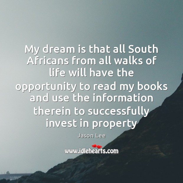 My dream is that all South Africans from all walks of life Image