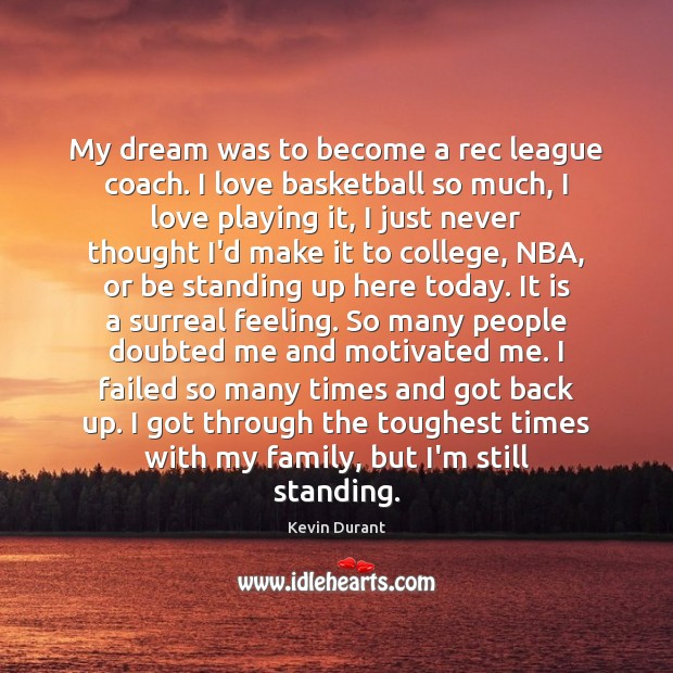My dream was to become a rec league coach. I love basketball Image