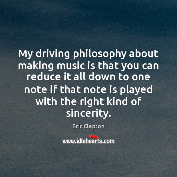 My driving philosophy about making music is that you can reduce it Image