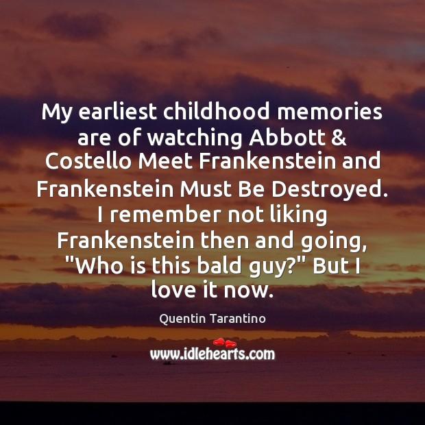 My earliest childhood memories are of watching Abbott & Costello Meet Frankenstein and Image