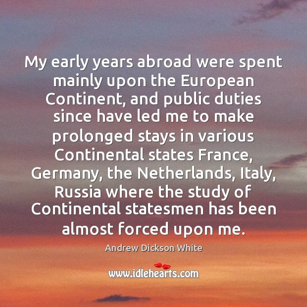 My early years abroad were spent mainly upon the European Continent, and Image