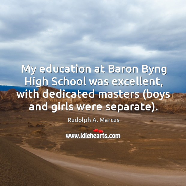 Image, My education at baron byng high school was excellent, with dedicated masters (boys and girls were separate).