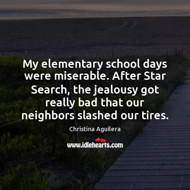 My elementary school days were miserable. After Star Search, the jealousy got Image