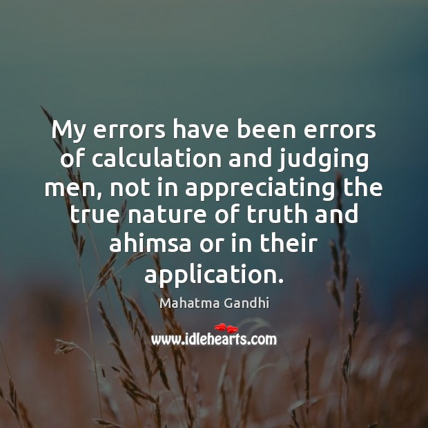 My errors have been errors of calculation and judging men, not in Image