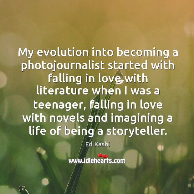 Image, My evolution into becoming a photojournalist started with falling in love with