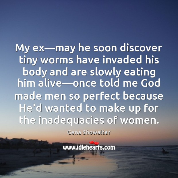 My ex—may he soon discover tiny worms have invaded his body Image