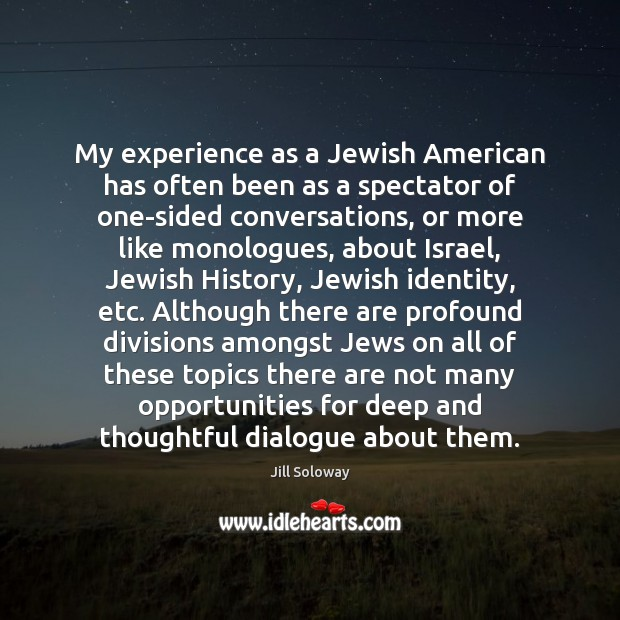 My experience as a Jewish American has often been as a spectator Jill Soloway Picture Quote