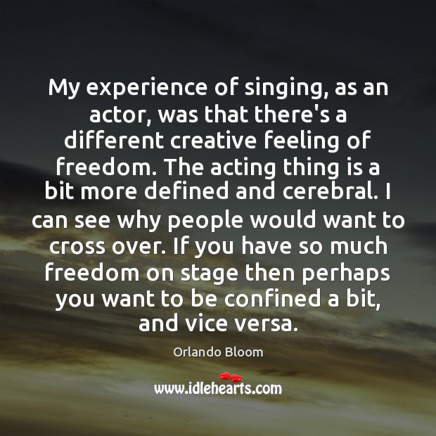 My experience of singing, as an actor, was that there's a different Image