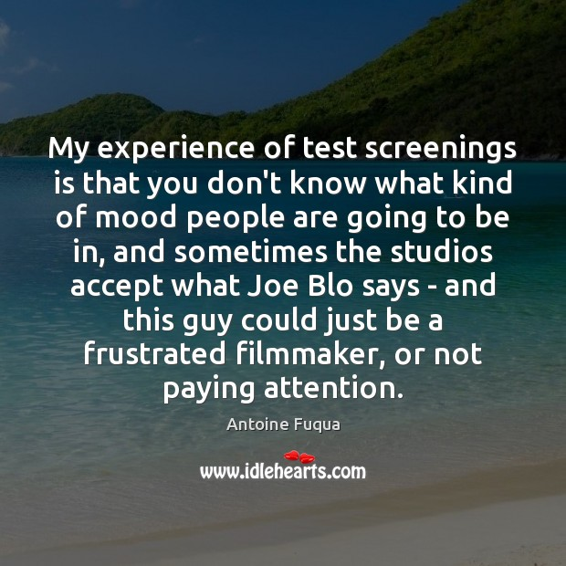 My experience of test screenings is that you don't know what kind Image