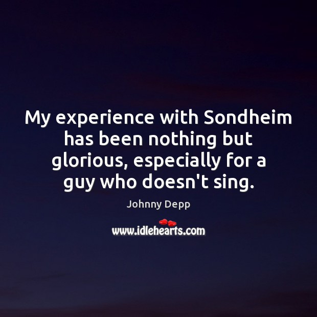 Image, My experience with Sondheim has been nothing but glorious, especially for a
