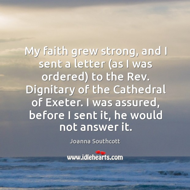 My faith grew strong, and I sent a letter (as I was ordered) to the rev. Dignitary of the cathedral of exeter. Image