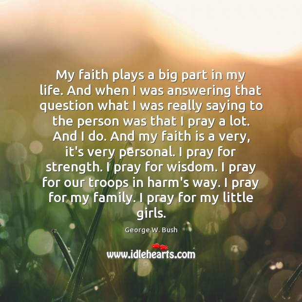 Image, My faith plays a big part in my life. And when I
