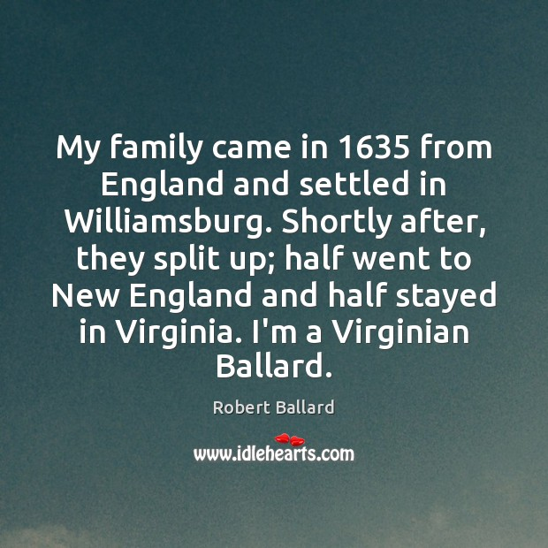 My family came in 1635 from England and settled in Williamsburg. Shortly after, Image