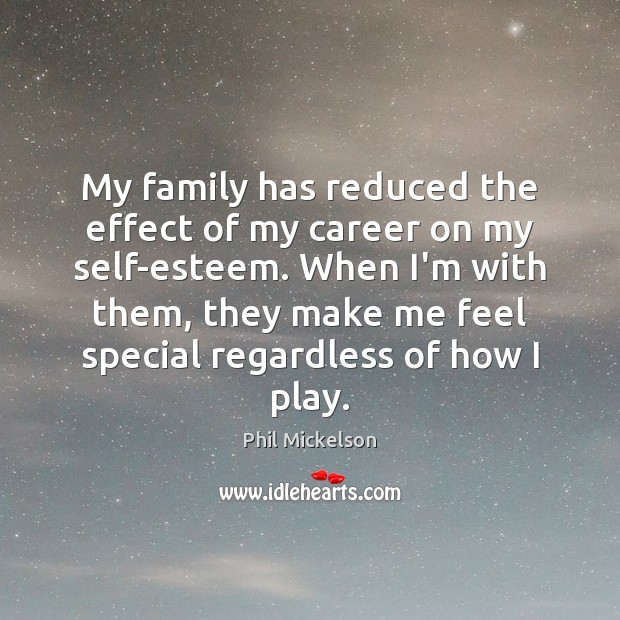 My family has reduced the effect of my career on my self-esteem. Image