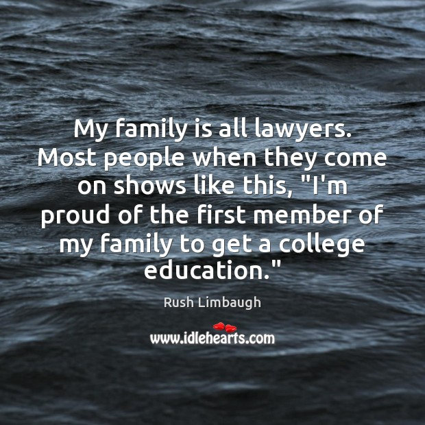My family is all lawyers. Most people when they come on shows Image
