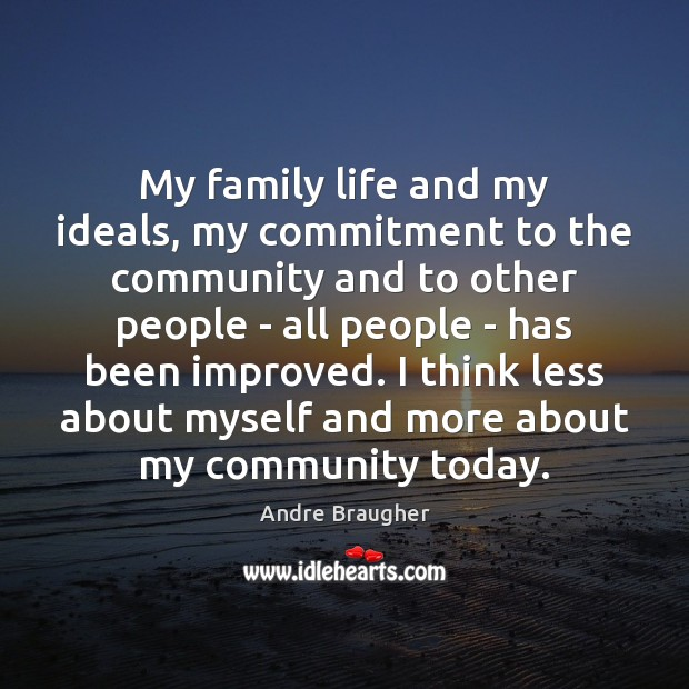 Image, My family life and my ideals, my commitment to the community and