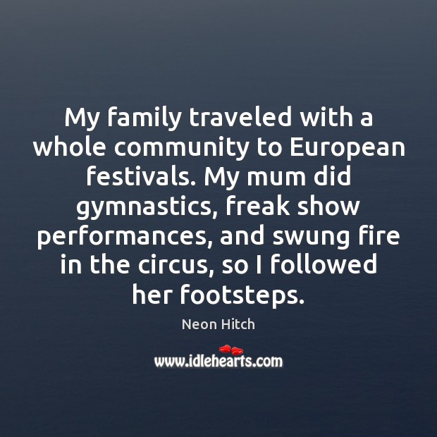 My family traveled with a whole community to European festivals. My mum Image