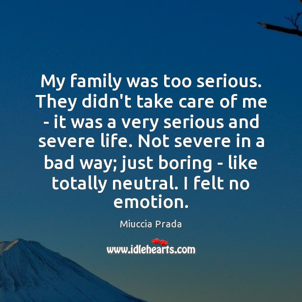 Image, My family was too serious. They didn't take care of me –