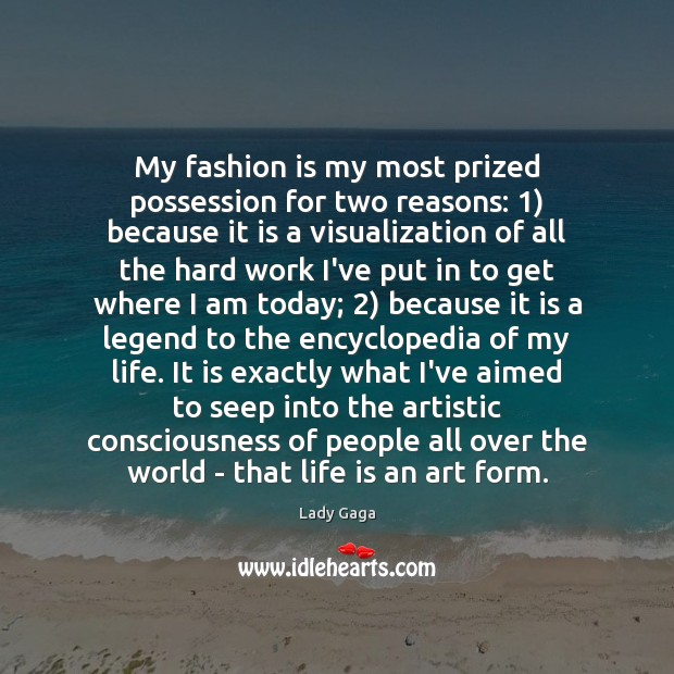 My fashion is my most prized possession for two reasons: 1) because it Fashion Quotes Image