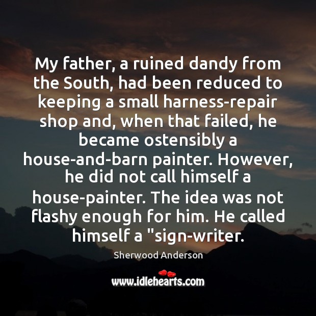 My father, a ruined dandy from the South, had been reduced to Image