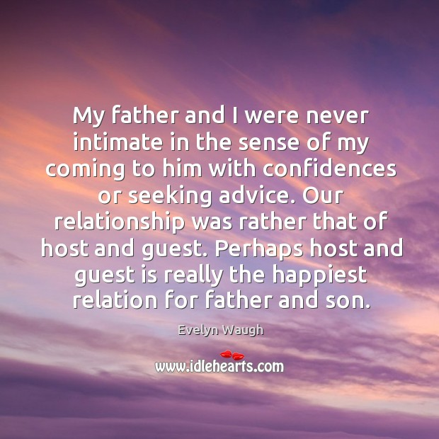 My father and I were never intimate in the sense of my Image