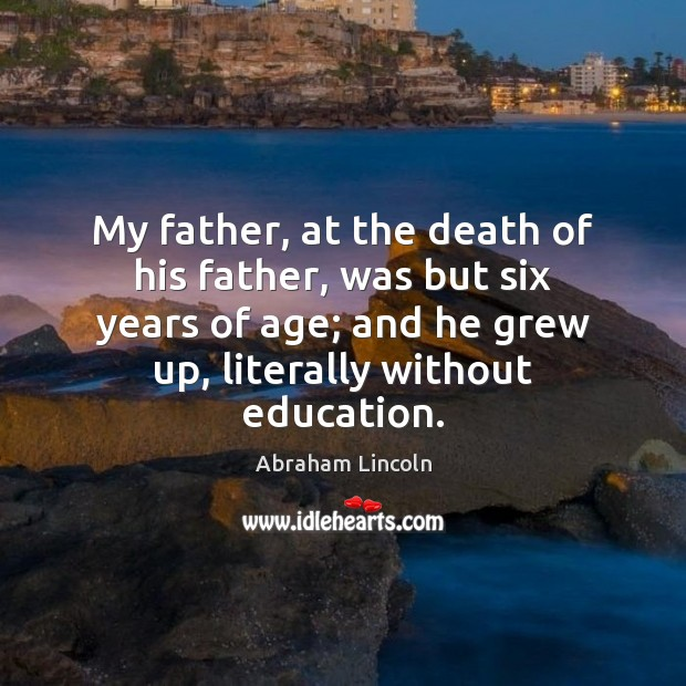 Image, My father, at the death of his father, was but six years
