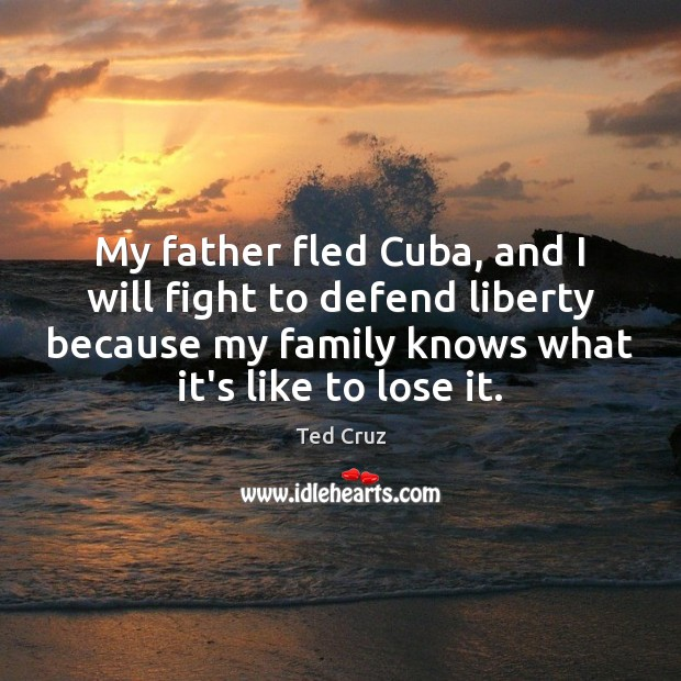 My father fled Cuba, and I will fight to defend liberty because Image
